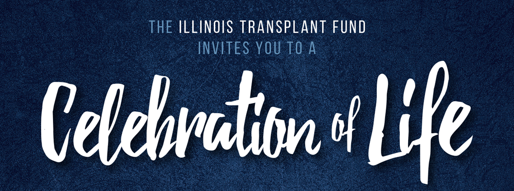 Illinois Transplant Fund Invites you to Celebration of Life